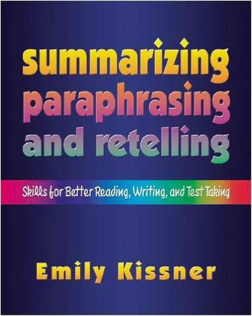 Summarizing, Paraphrasing, and Retelling by Emily Kissner