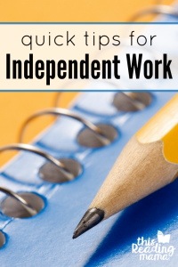 Quick Tips for Independent Work