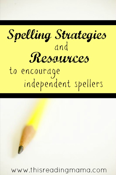 Spelling Strategies and Resources to Encourage Independent Spellers | This Reading Mama
