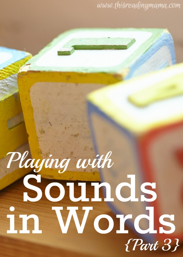 Playing with Sounds in Words - Part 3 | This Reading Mama