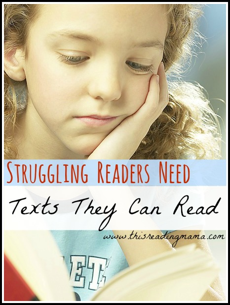 Struggling Readers Need Texts they Can Read | This Reading Mama