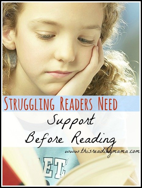 Struggling Readers Need Support Before Reading | This Reading Mama