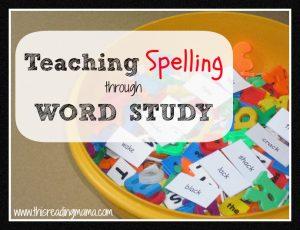 Teaching Spelling Through Word Study