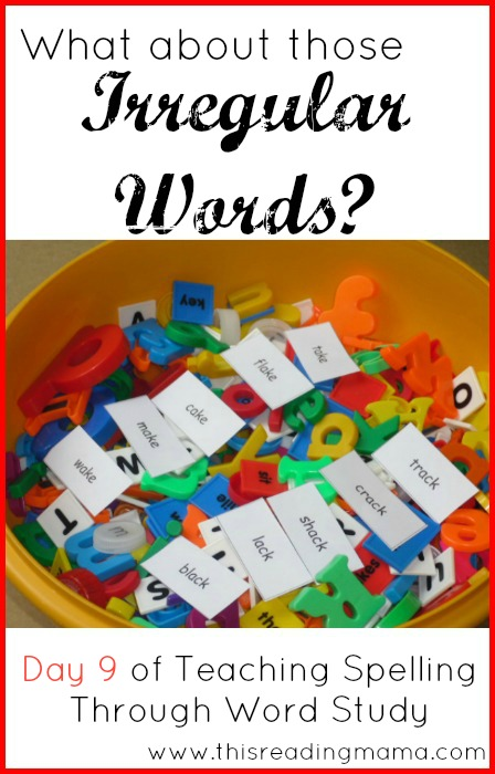 What About Those Irregular Words? (Sight Words)