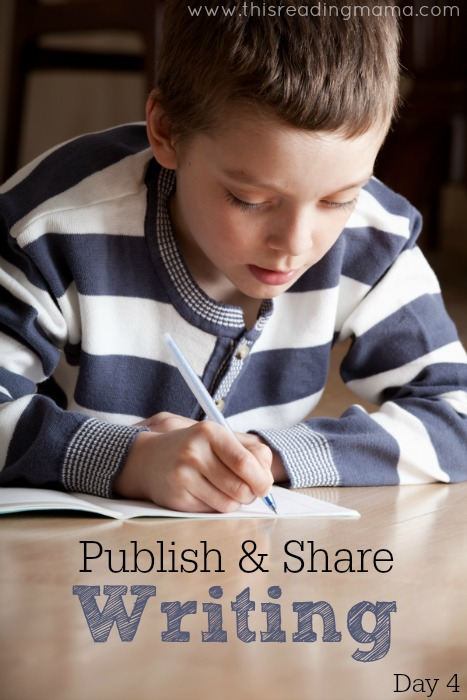 Publish and Share Writing (Day 4) | This Reading Mama