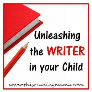 Unleashing the WRITER in Your Child {This Reading Mama}