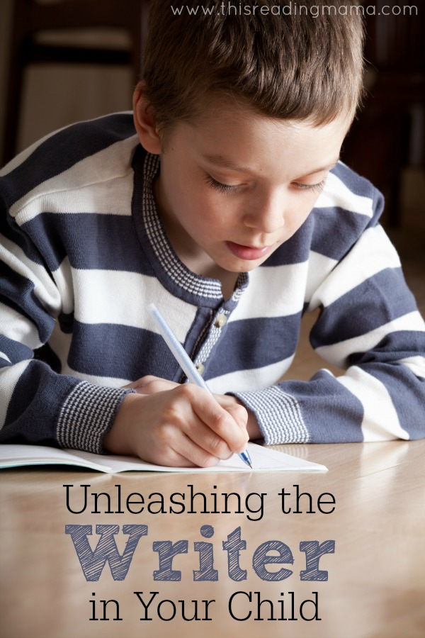 Unleashing the Writer in Your Child