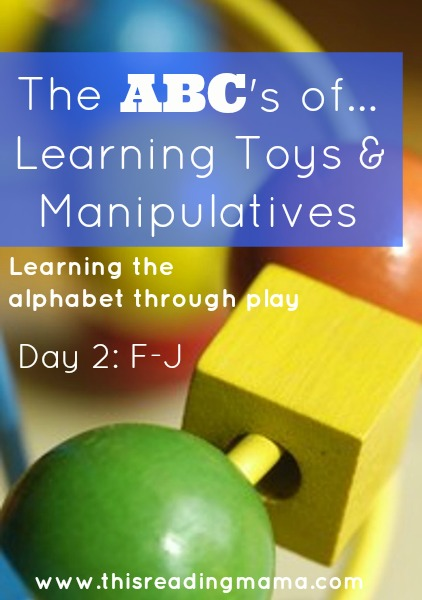 The ABCs of Learning Toys and Manipulatives: Day 2~ F-J | This Reading Mama