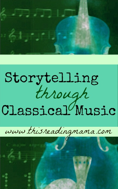 Storytelling through Classical Music | This Reading Mama