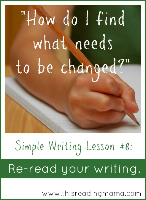 Re-read Your Writing ~ A Simple Writing Lesson | This Reading Mama