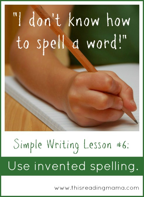 Use Invented Spelling: A Simple Writing Strategy {Week 6} | This Reading Mama