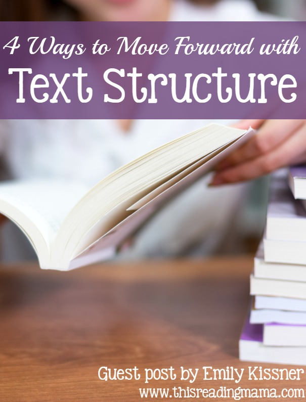 4 Ways to Move Forward with Text Structure - Guest Post by Emily Kissner on This Reading Mama