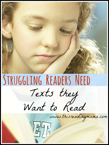 Struggling Readers Need Texts they Want to Read | This Reading Mama