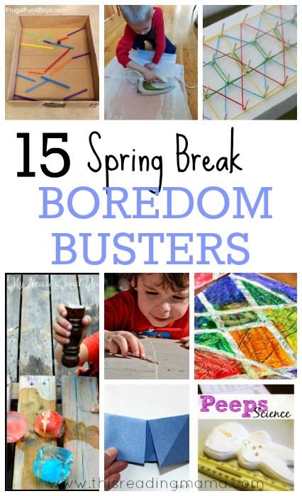 15 spring break boredom busters | This Reading Mama