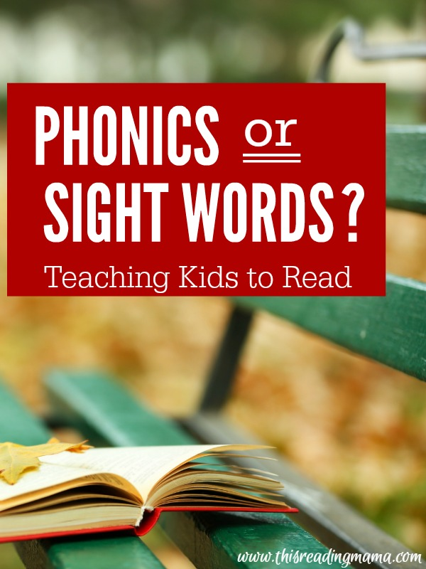 Phonics or Sight Words - Teaching Kids to Read - This Reading Mama