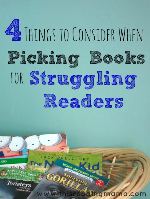 4 Things to Consider When Picking Books for Struggling Readers | This Reading Mama
