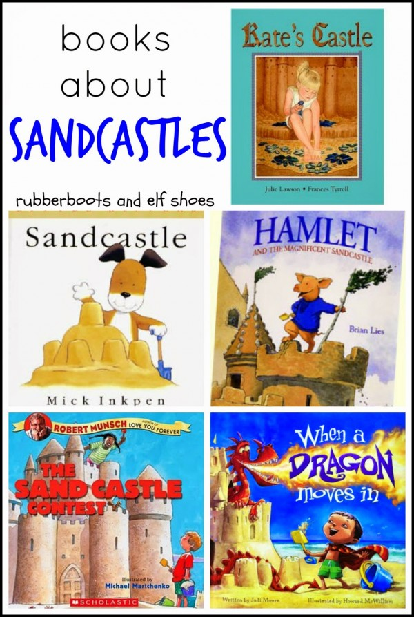 books about sandcastles from rubber boots and elf shoes