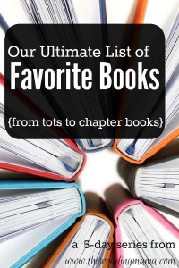 Our Ultimate List of Favorite Books {from Tots to Chapter Books} | This Reading Mama