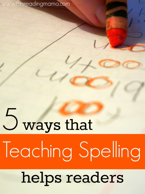 5 Ways that Teaching Spelling Helps Readers | This Reading Mama