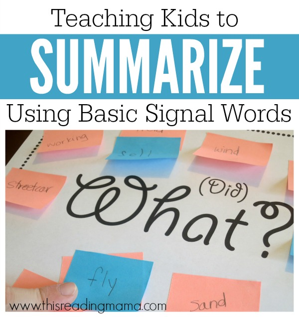 Teaching Kids to Summarize Using Basic Signal Words - This Reading Mama