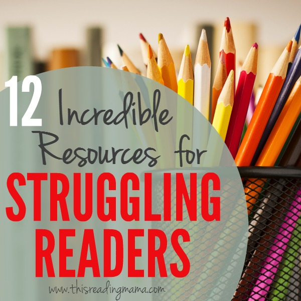 12 Incredible Resources for Struggling Readers- compiled by This Reading Mama