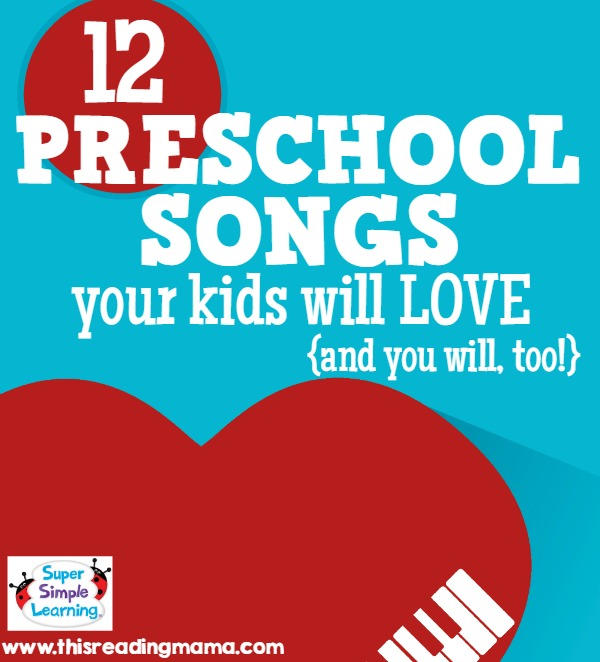 Preschool Songs Your Kids Will Love (and You Will Too) - This Reading Mama