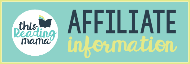 Affiliate Information - This Reading Mama