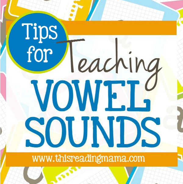 Tips for Teaching Vowel Sounds