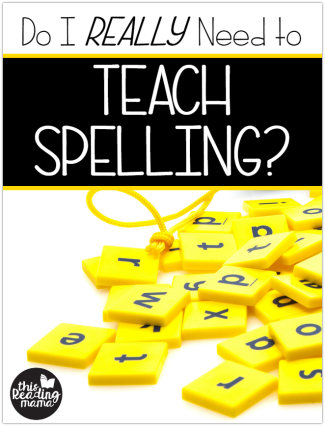 Why Teaching Kids to Read is NOT Enough ~ Do I REALLY Need to Teach Spelling? - This Reading Mama