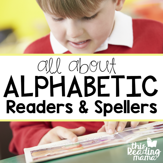 Characteristics of Alphabet Readers and Spellers - This Reading Mama