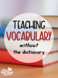 Teaching Vocabulary Without Dictionaries