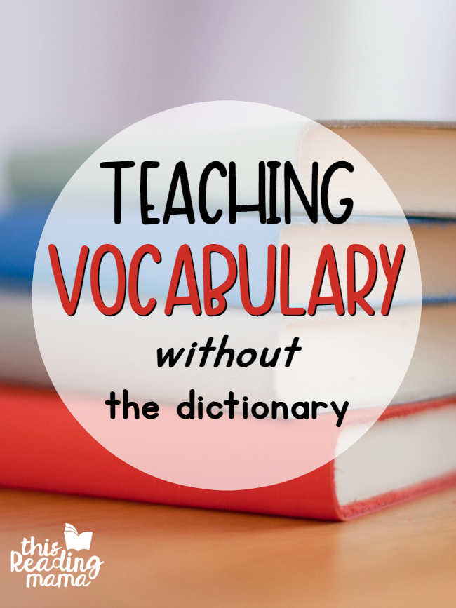 Teaching Vocabulary WITHOUT Dictionaries - This Reading Mama
