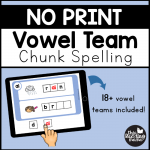 NO PRINT Vowel Team Chunk Spelling Google Resource - This Reading Mama