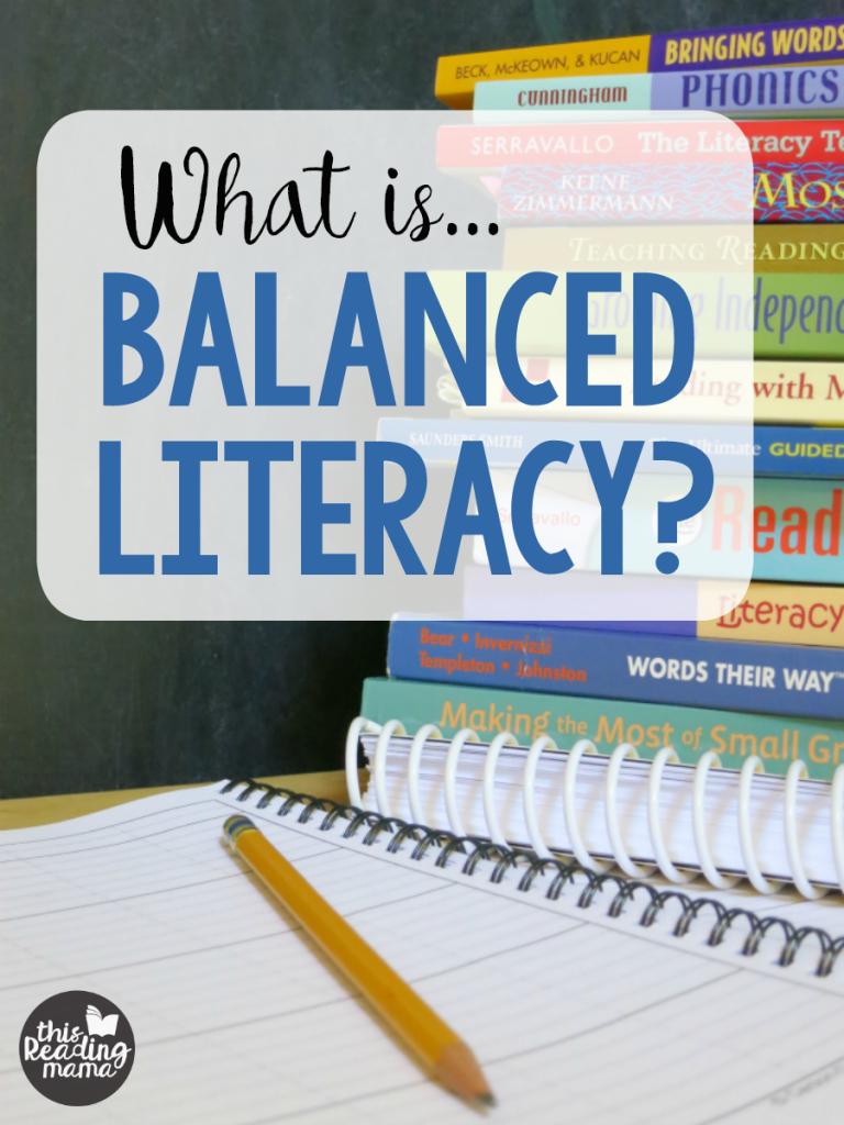 What is Balanced Literacy - Components of Balanced Literacy - This Reading Mama