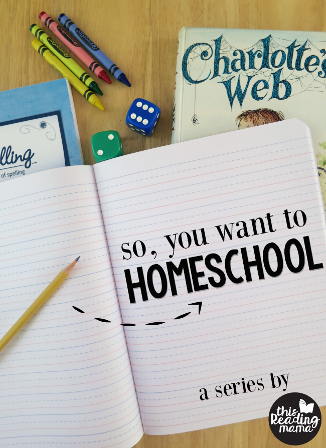 Homeschool Tips and Tricks - So You Want to Homeschool Series from This Reading Mama
