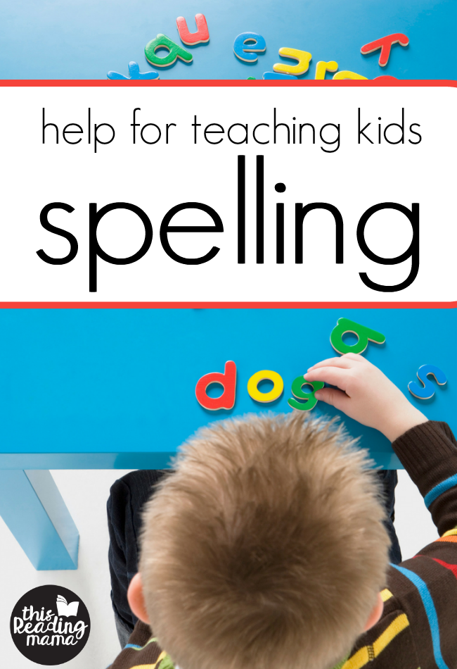 Help for Teaching Kids Spelling - This Reading Mama