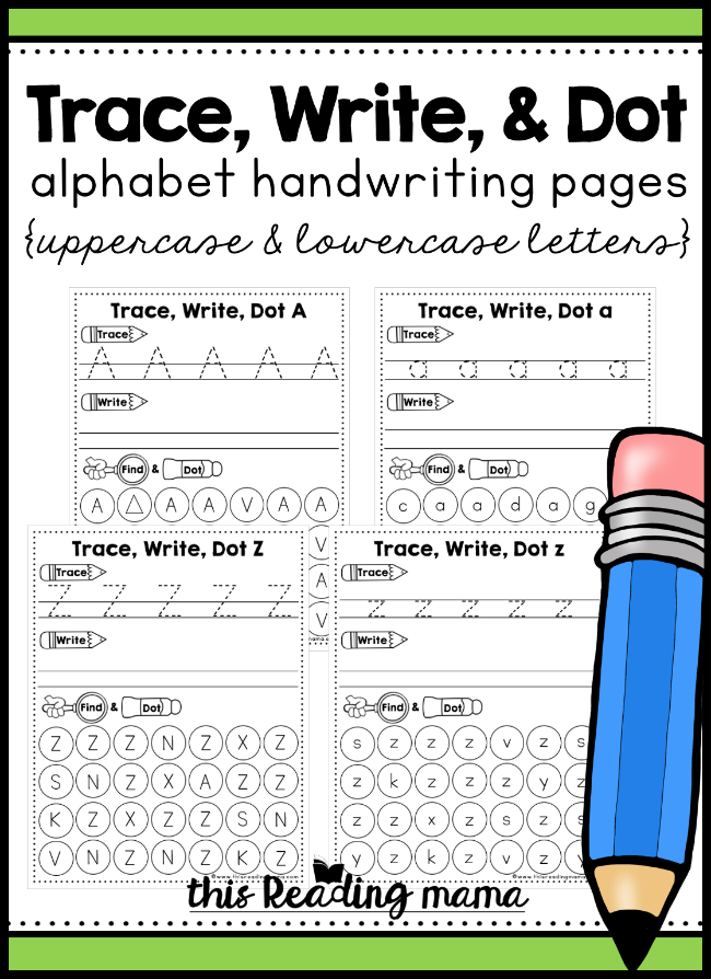 Alphabet Handwriting Pages - Trace, Write, & Dot - This Reading Mama