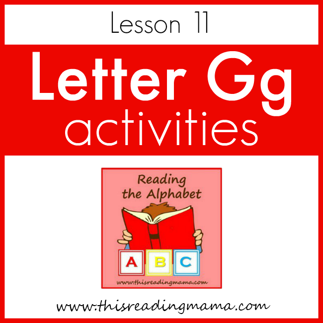 Reading the Alphabet Letter G - This Reading Mama