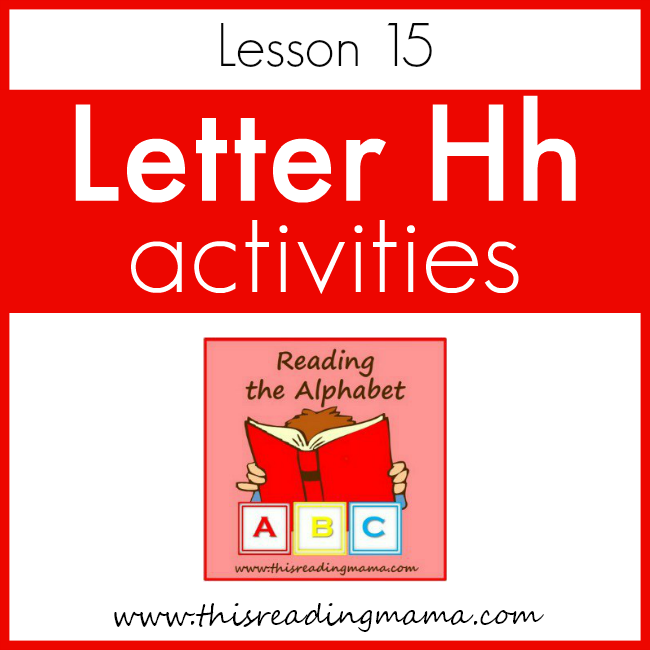 Reading the Alphabet Letter H - This Reading Mama