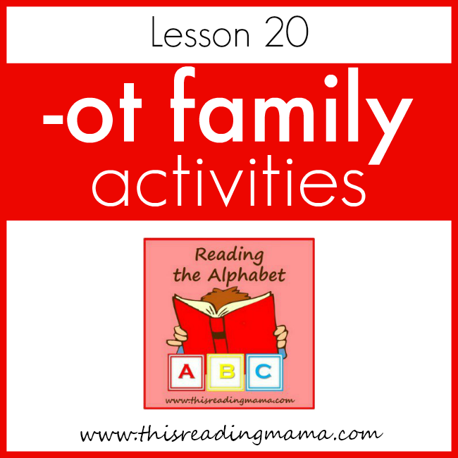 Reading the Alphabet OT Word Family Lesson - This Reading Mama