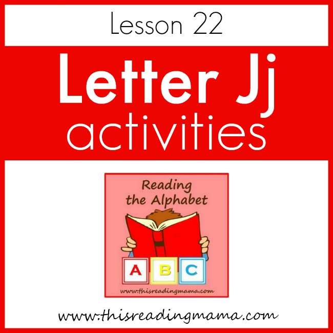 Reading the Alphabet Letter J - This Reading Mama