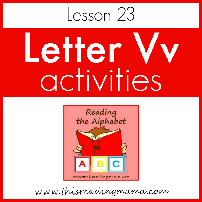 Reading the Alphabet Letter V - This Reading Mama