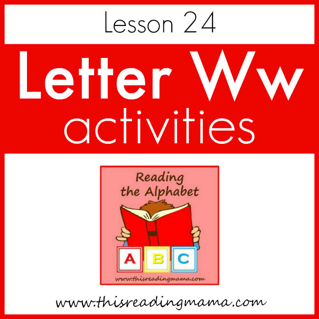 Reading the Alphabet Letter W - This Reading Mama