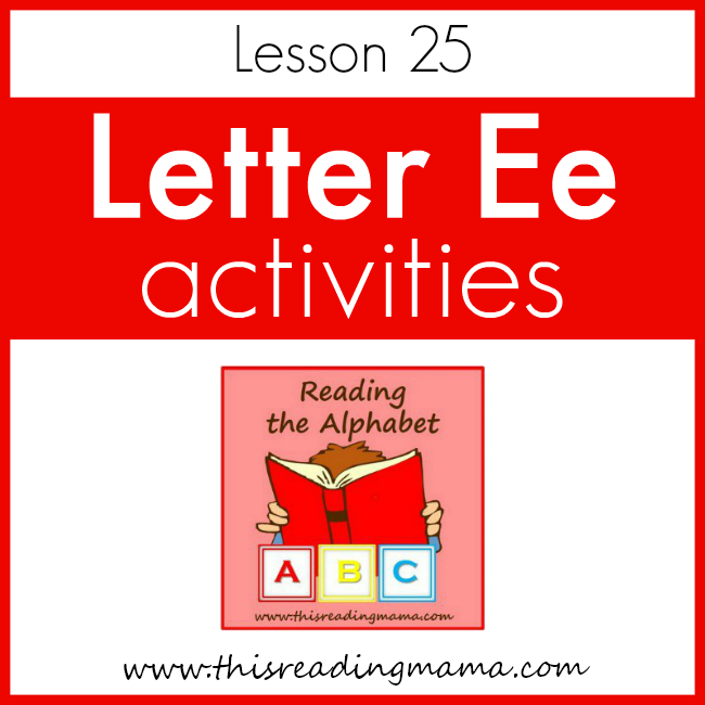 Reading the Alphabet Letter E - This Reading Mama