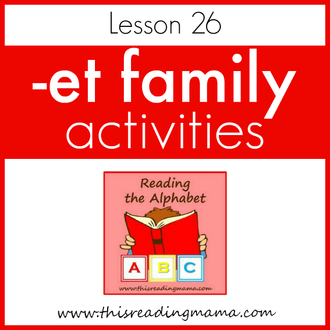 Reading the Alphabet ET Word Family - This Reading Mama