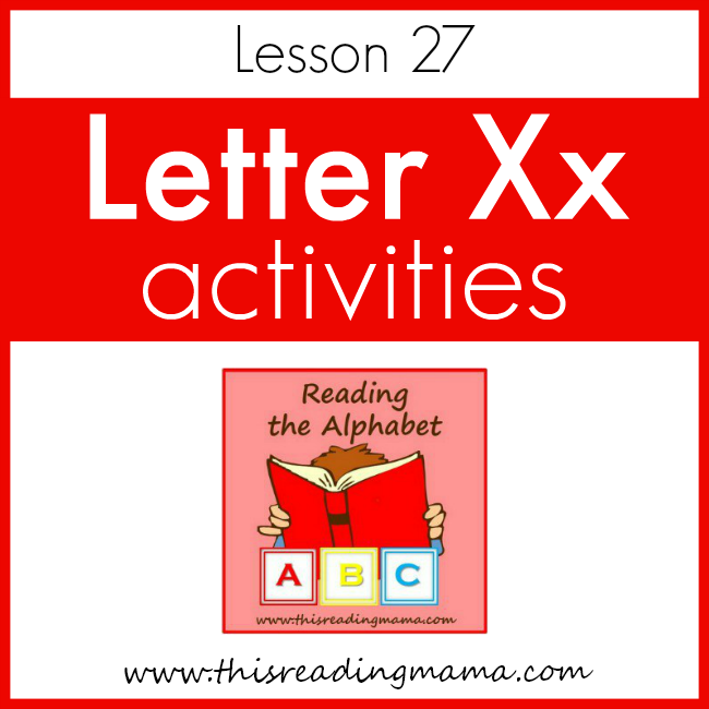 Reading the Alphabet Letter X - This Reading Mama