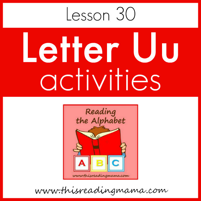 Reading the Alphabet Letter U - This Reading Mama