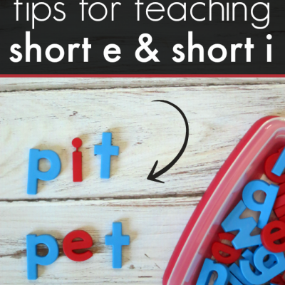 Tips for Teaching Short e and Short i