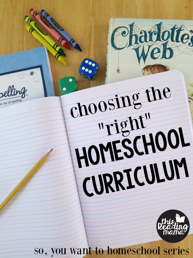 """Choosing the """"Right"""" Homeschool Curriculum - This Reading Mama"""