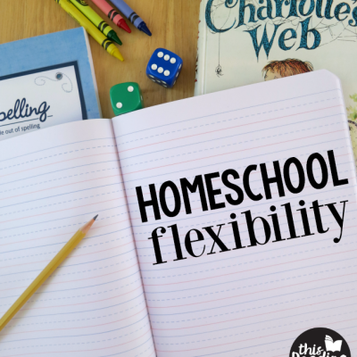 The Beauty of Homeschool Flexibility